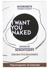 I WANT YOU NAKED Naturseifen Gesichtsseife Kakaobutter & Macadamia-öl Seife 100.0 g