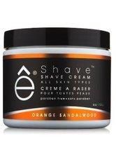 ê Shave Herrenpflege Rasurpflege Rasiercreme Orange Sandelholz 120 g