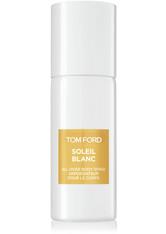 Tom Ford Private Blend Düfte Soleil Blanc Körperspray 150.0 ml