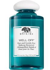 Origins Gesichtspflege Reinigung & Peeling Well Off Fast And Gentle Eye Makeup Remover 150 ml